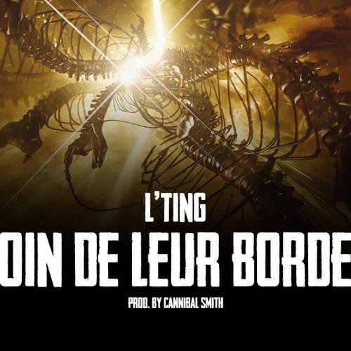 L'Ting - Loin de leur bordel (prod by Cannibal Smith)