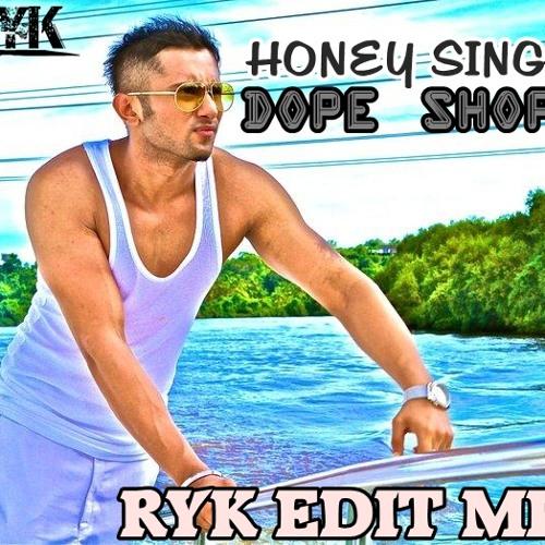 Honey Singh Ft. Deep Money - Dope Shope (RYK Edit Mix)