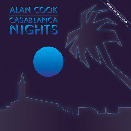 Alan Cook - Casablanca Nights (produced by Johan Agebjörn & Lovelock)
