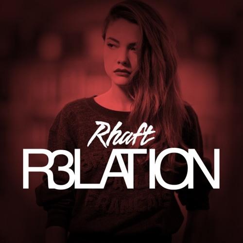 Rhaft - R3LATION