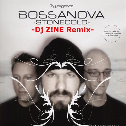 Bossanova - Stone Cold (Dj -Z!NE Remix)