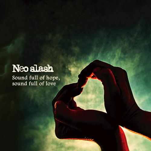 Neo Slash - This is love