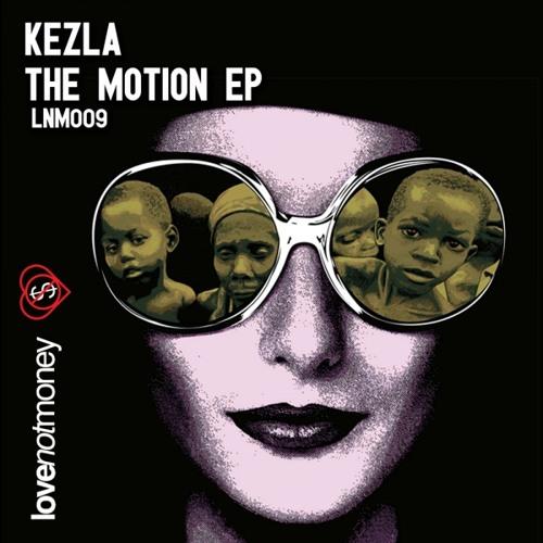 Kezla - The Motion (Original Mix) [LNM009] Out Now!
