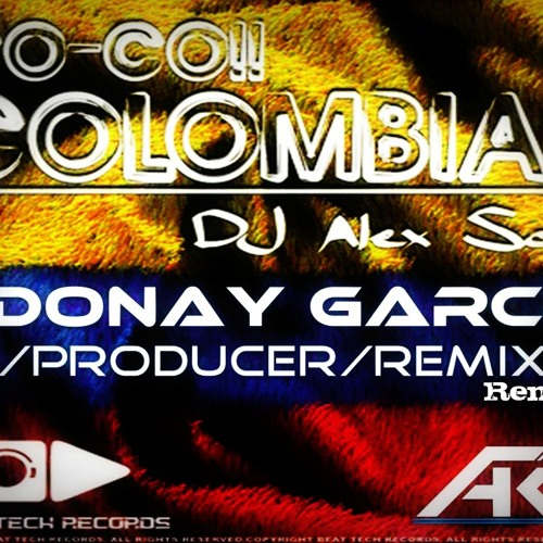 DJ Alex Soul - Co-co Colombia (Adonay García Remix) - [BEAT TECH RECORDS]