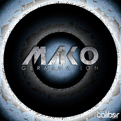 MakO - 'The Fixer' Germination E.P- OUT NOW ON CALIBER MUSIC