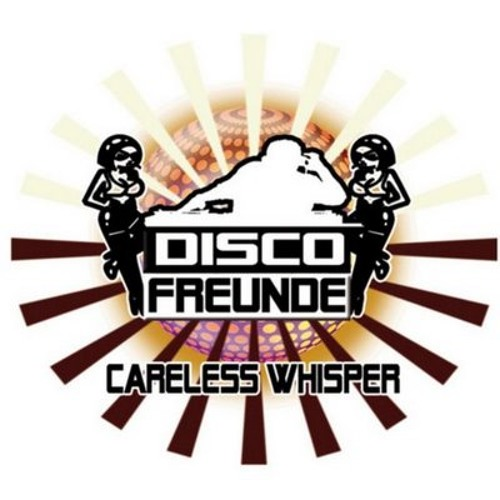 Discofreunde - Careless Whisper (Marc Kiss No Sax Remix)