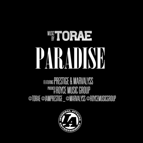Torae - Paradise ft. Prestige & Marvalyss Prod by Royce Music Group