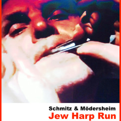 Schmitz & Mödersheim - Jew Harp Run