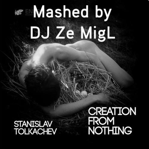Stanislav Tolkachev - Proof (Ze MigL Mashed Bootleg)
