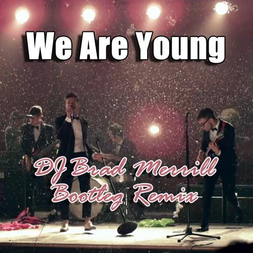 Fun. - We Are Young (DJ Brad Merrill Bootleg)