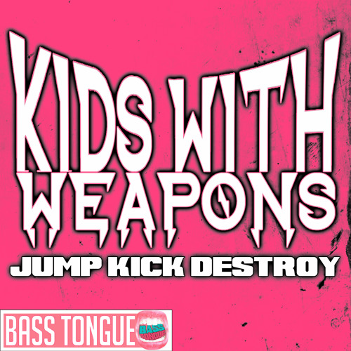 Kids With Weapons - Jump Kick Destroy (The Hi-Yahs Remix)