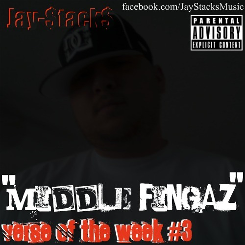 """Middle Fingaz"" Verse of the Week #3"