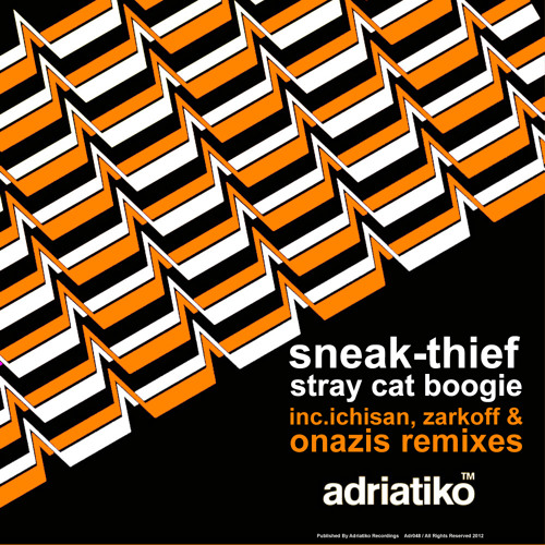 Sneak-Thief - Stray Cat Boogie Ep Inc.Ichisan, Zarkoff & Onazis Rmxs