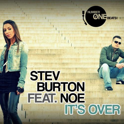 Stev Burton feat. Noe - It´s over ( Original Mix )