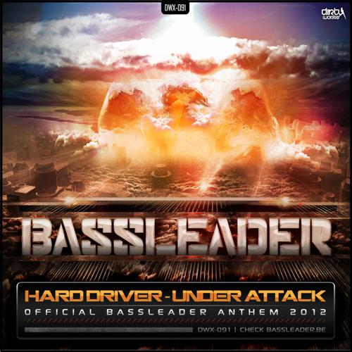 Hard Driver - Under Attack - Bassleader Anthem 2012