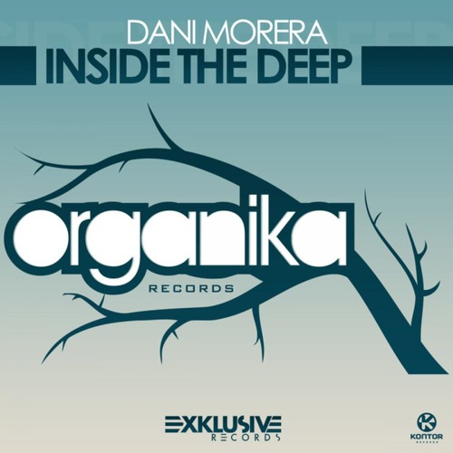 """Inside the Deep"" EP - [Organika Records & Kontor Records] Out Now! On Beatport"