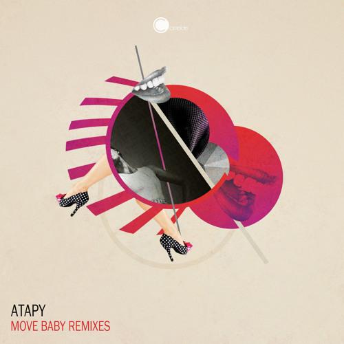 Atapy - Move Baby (Atapy Two Thousand Twelve Edit)