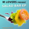 M Lovers - Salad Bar EP