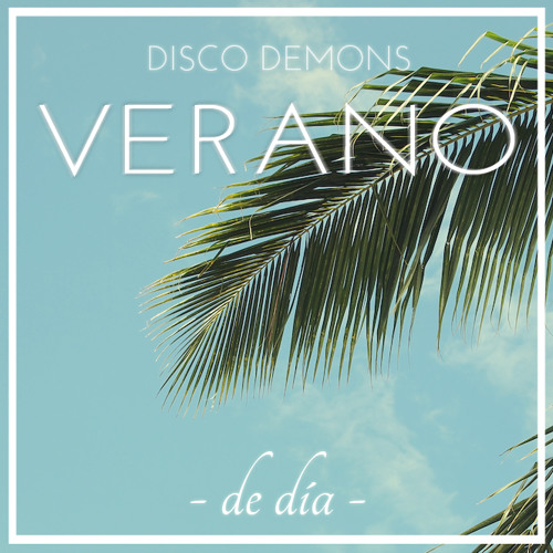 Disco Demons - Verano - de día