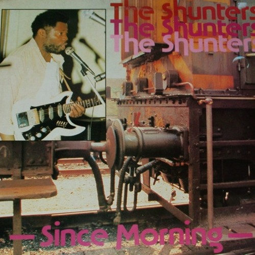 Shunters-Since Morning Nucleus Edit