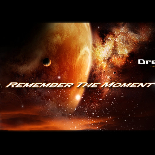 DreaMelodiC - Remember The Moment ♫ (2012)