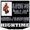 Elephant Man x Junkie XL - Walk Out (High Time Remix) // FREE DOWNLOAD (buy button)