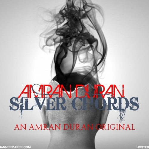 Amran Duran - Silver chords (original)