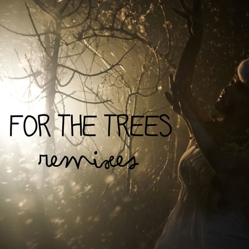 For The Trees (Lotte Rose - ControlYourTroll RMX)