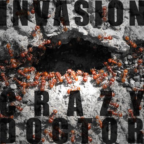 """Crazy Doctor - """"Invasion"""" (original mix)"""