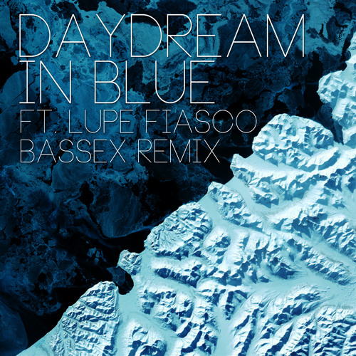 Daydream in Blue Ft. Lupe Fiasco (Bassex Remix) [FREE]