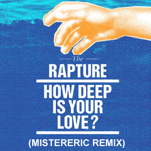 The Rapture - How Deep Is Your Love? (Mistereric Remix)