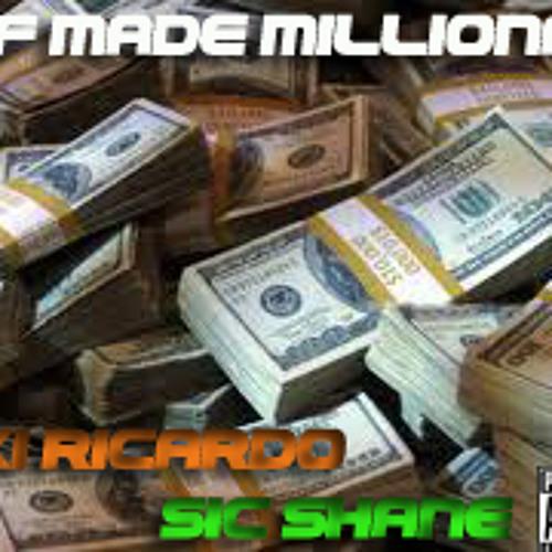 Self Made Millionaire - Rikki Ricardo & SIC Shane