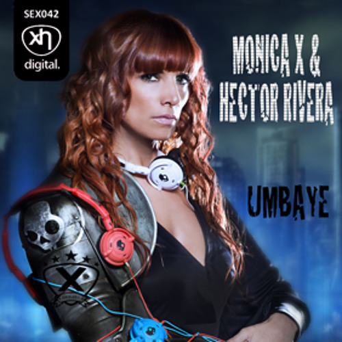 SEX042: MONICA X & HECTOR RIVERA - Umbaye