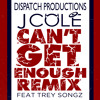 Cant Get Enough - J.Cole feat Trey Songs (Dispatch Pro)