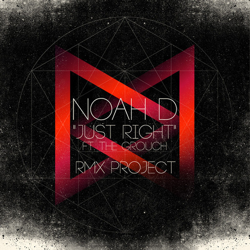 Noah D - Just Right Feat. The Grouch (Kelly Dean Remix) [FREE DOWNLOAD]