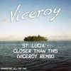 St. Lucia - Closer Than This (Viceroy Remix)
