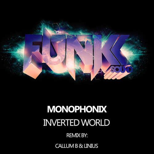 Monophonix - Inverted World (Callum B & Linius Remix) *OUT NOW*