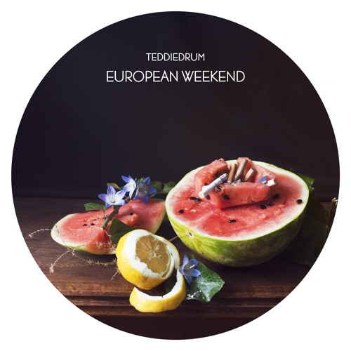 TEDDIEDRUM - EUROPEAN WEEKEND (EP)
