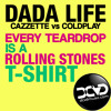 Every Teardrop is a Rolling Stones T-Shirt (DADA LIFE vs CAZZETTE vs COLDPLAY) // FREE DOWNLOAD
