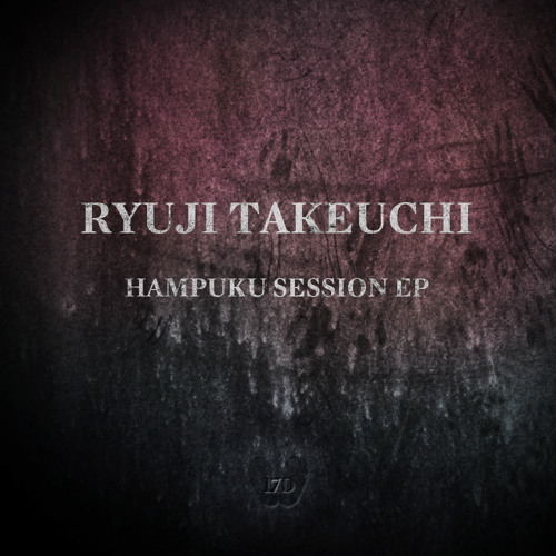 Ryuji Takeuchi - Hampuku Session Day Two - Hampuku Session EP