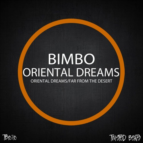 Bimbo - Far From The Desert (Original Mix) RELEASED!