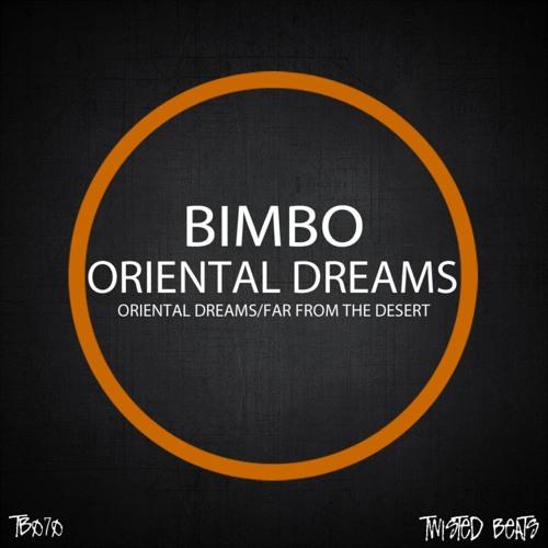 Bimbo - Oriental Dreams (Original Mix) RELEASED!