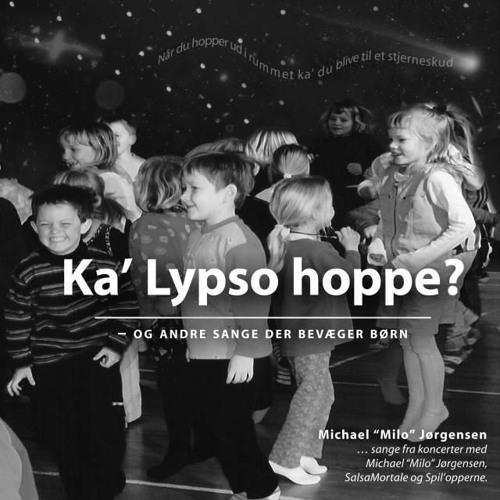 Ka' Lypso hoppe? - og andre sange der bevæger børn