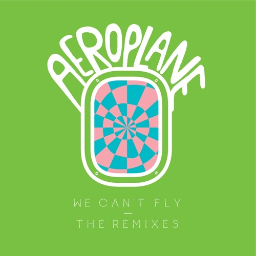 """Aeroplane - """"We Can't Fly - The Remixes"""""""