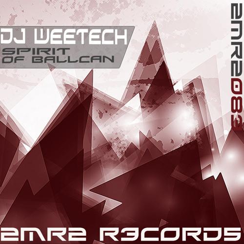 Dj Weetech - Spirit Of Ballcan (Toben's Tribal Choir Remix) [out now on 2MR2 Records]