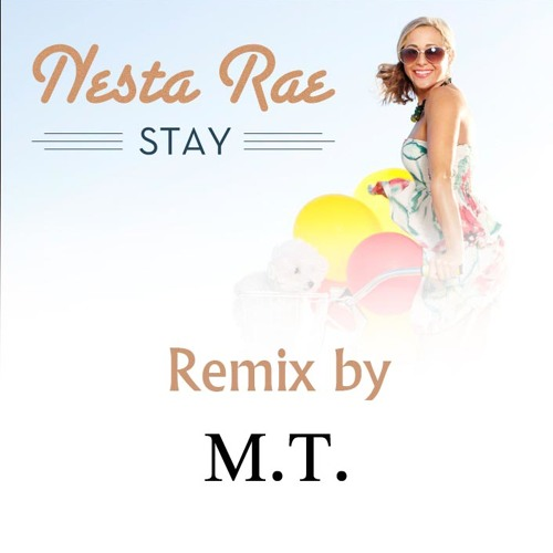 M.T. - Stay (Nesta Rae Remix)