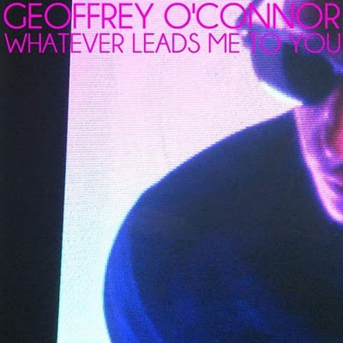 Geoffrey O'Connor - Whatever Leads Me To You (Butyreux remix)