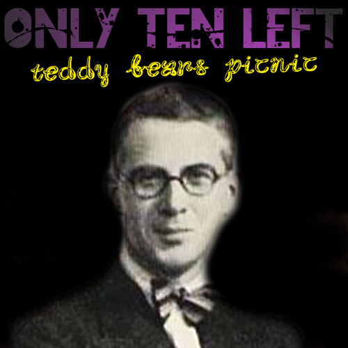 Only Ten Left - Teddy Bears Picnic - FREE DOWNLOAD
