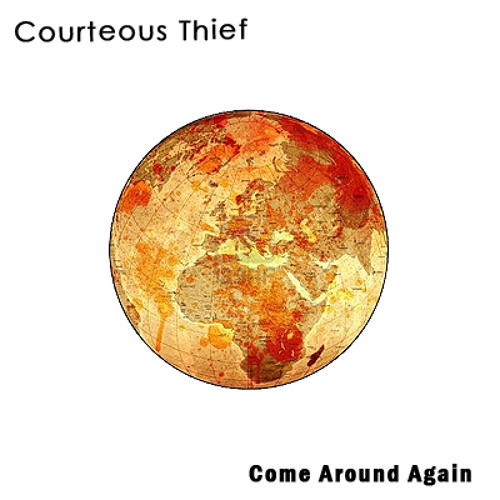 Come Around Again - Courteous Thief