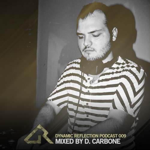 Dynamic Reflection Podcast 009 - Mixed by D.Carbone